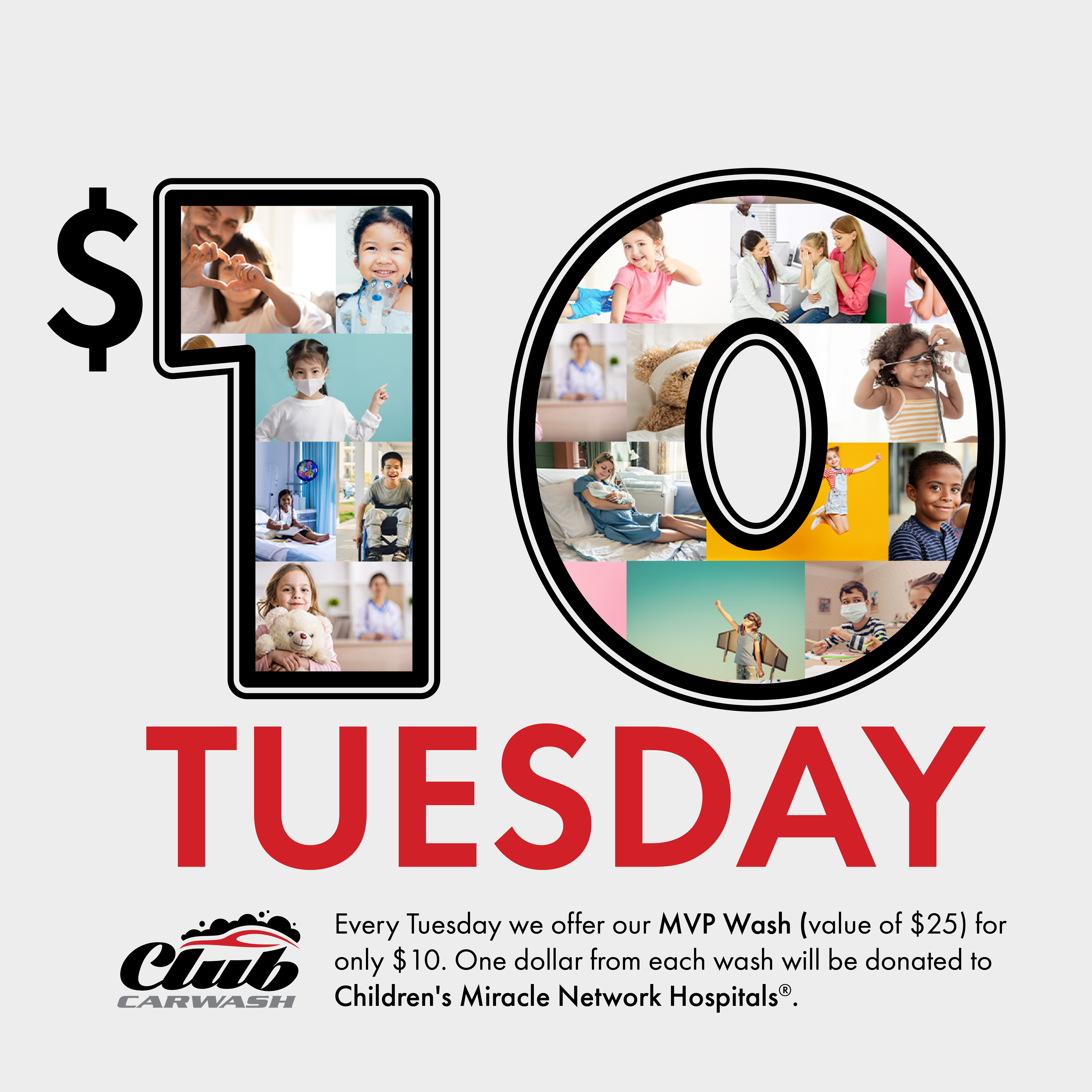 10 dollar tuesdays offers our MVP wash for only 10 dollars (25 dollar value) and 1 dollar is donated to childrens miracle network